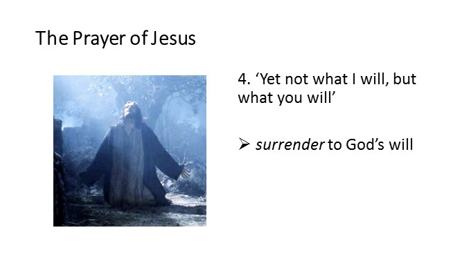 Last Jesus Ends His Prayer In Full Surrender To Gods Will Yet Not What I But You Desire Was Fully Conditioned Upon