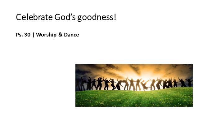 Going Deeper #6 – Celebrate God's Goodness